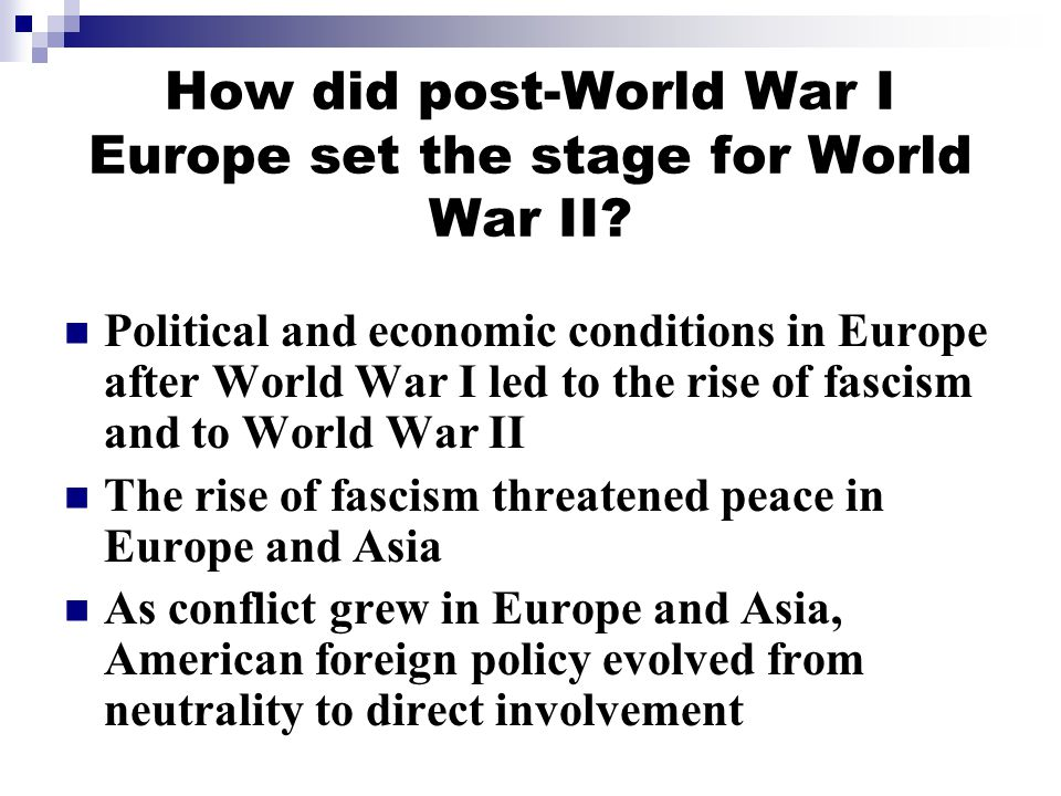 How did post-World War I Europe set the stage for World War II.