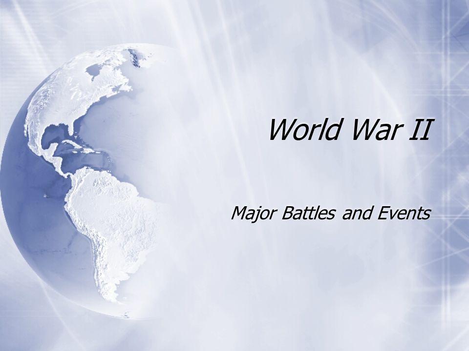 World War II Major Battles and Events