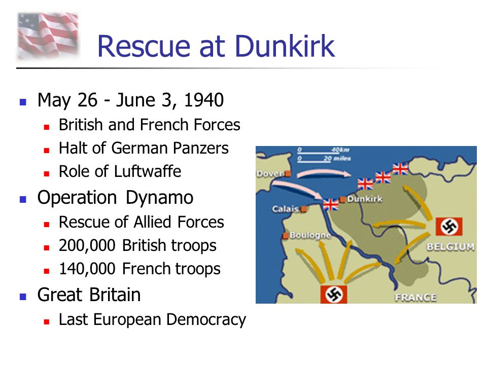 Rescue at Dunkirk May 26 - June 3, 1940 British and French Forces Halt of German Panzers Role of Luftwaffe Operation Dynamo Rescue of Allied Forces 20