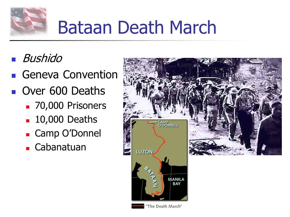 Bataan Death March Bushido Geneva Convention Over 600 Deaths 70,000 Prisoners 10,000 Deaths Camp O'Donnel Cabanatuan