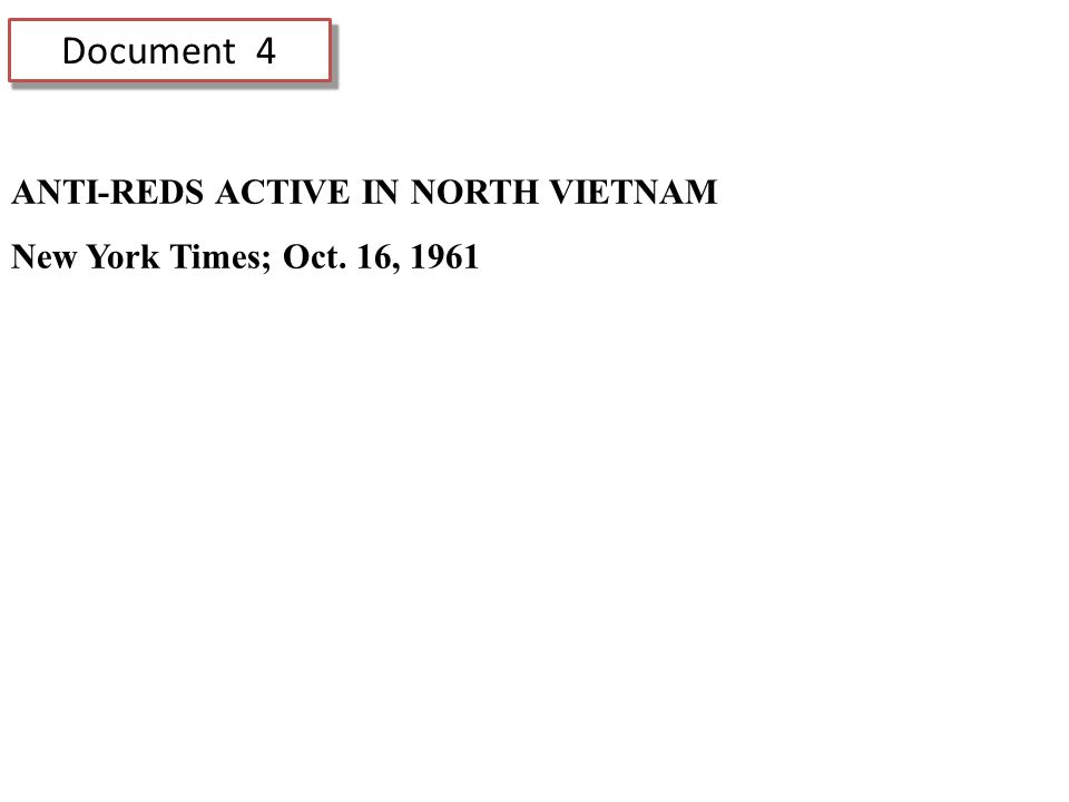 Document 4 ANTI-REDS ACTIVE IN NORTH VIETNAM New York Times; Oct. 16, 1961