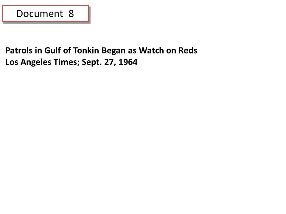 Document 8 Patrols in Gulf of Tonkin Began as Watch on Reds Los Angeles Times; Sept. 27, 1964