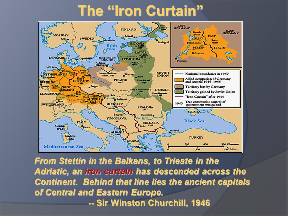 """The """"Iron Curtain"""" From Stettin in the Balkans, to Trieste in the Adriatic, an iron curtain has descended across the Continent. Behind that line lies"""