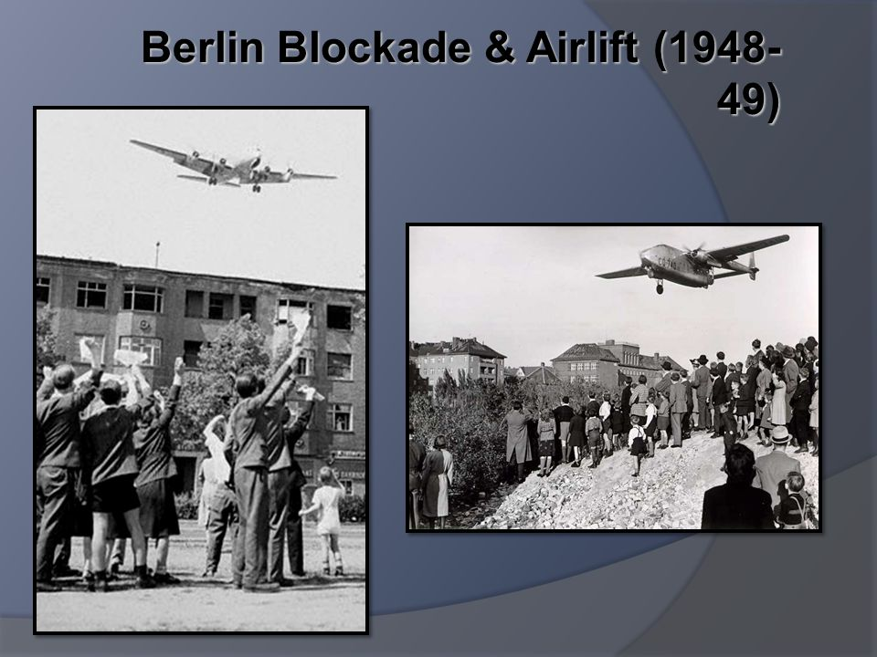 Berlin Blockade & Airlift (1948- 49)