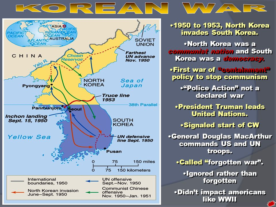 """1950 to 1953, North Korea invades South Korea. North Korea was a communist nation and South Korea was a democracy. """"containment""""First war of """"containm"""