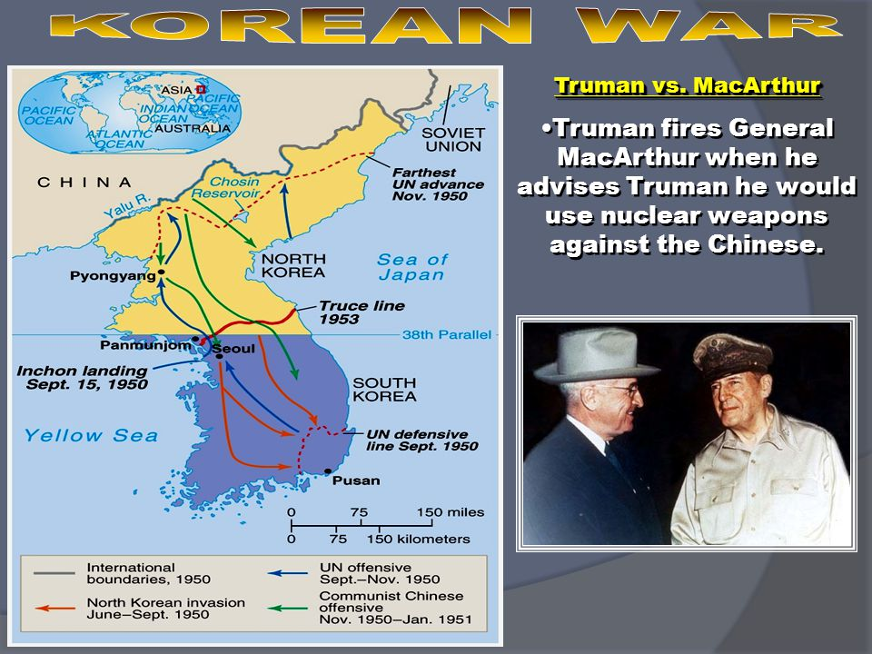 Truman vs. MacArthur Truman fires General MacArthur when he advises Truman he would use nuclear weapons against the Chinese. Truman vs. MacArthur Trum