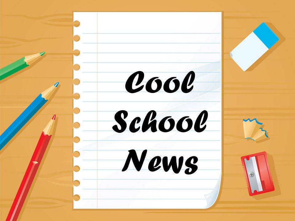 Cool School News