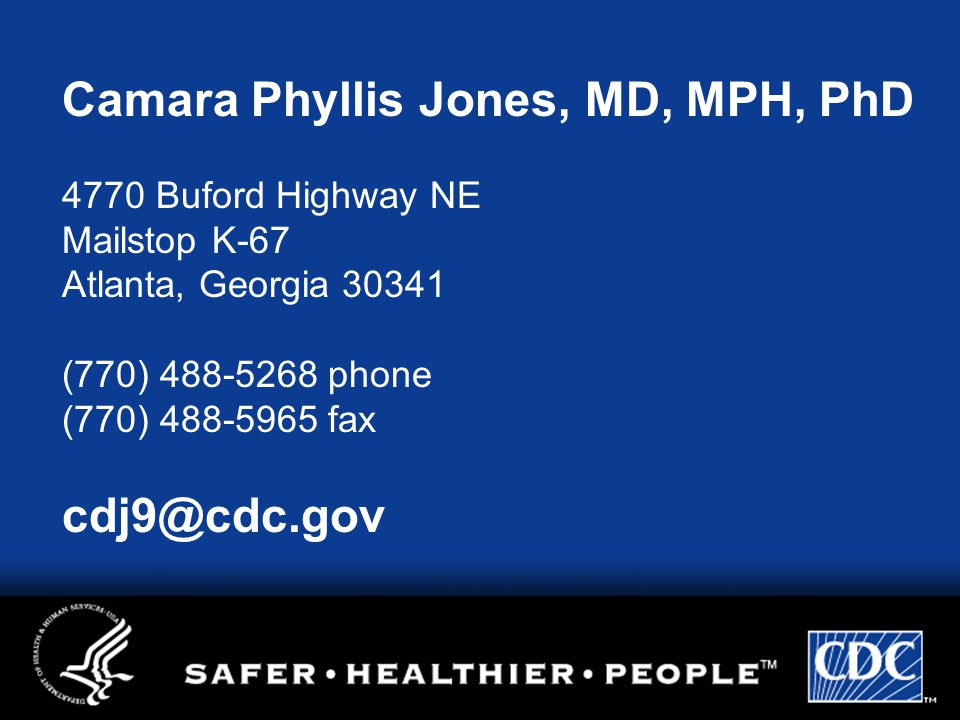 4770 Buford Highway NE Mailstop K-67 Atlanta, Georgia 30341 (770) 488-5268 phone (770) 488-5965 fax cdj9@cdc.gov