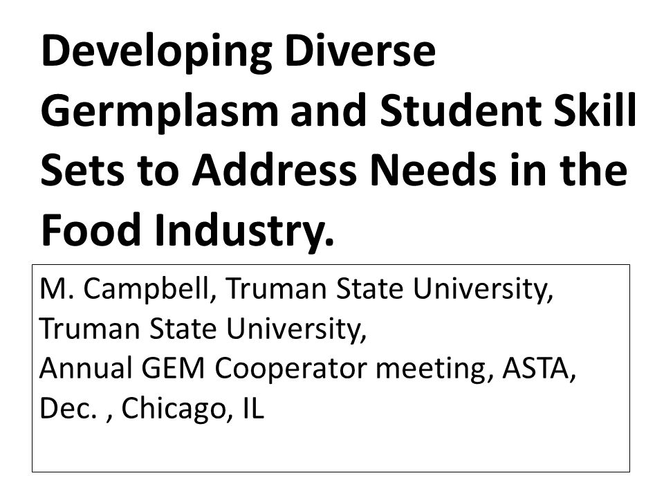Developing Diverse Germplasm and Student Skill Sets to Address Needs in the Food Industry.