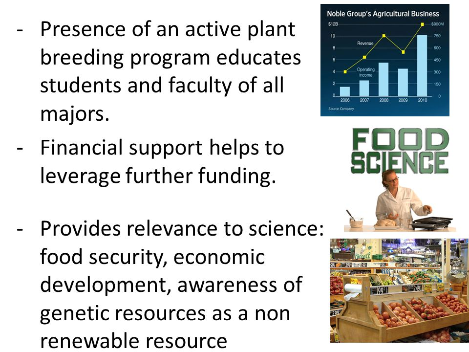 -Presence of an active plant breeding program educates students and faculty of all majors.