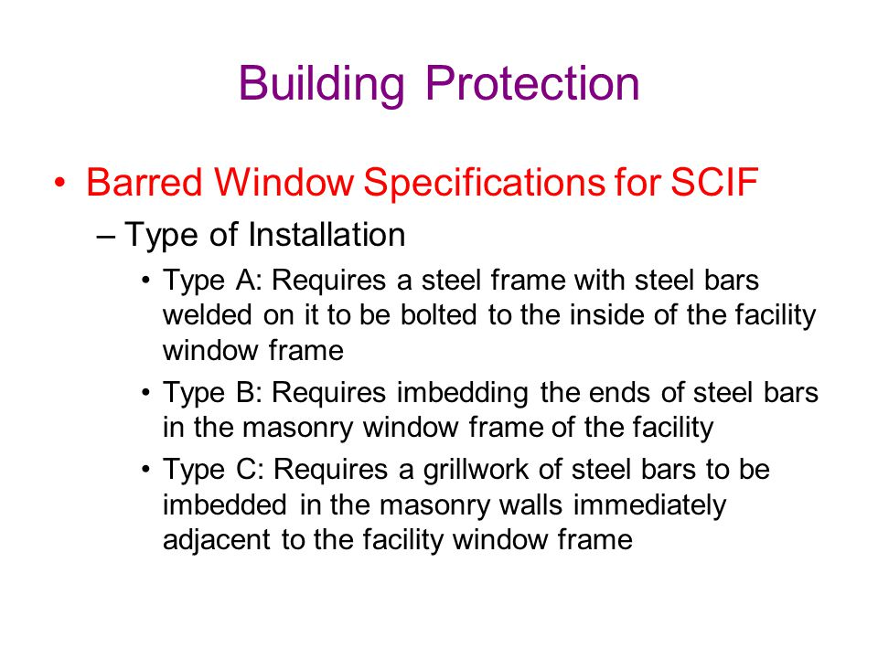 Building Protection Barred Window Specifications for SCIF –Type of Installation Type A: Requires a steel frame with steel bars welded on it to be bolt