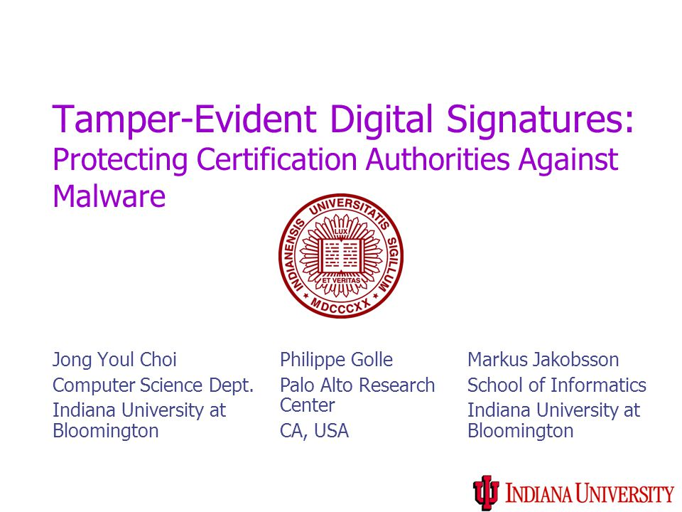 Tamper-Evident Digital Signatures: Protecting Certification Authorities Against Malware Jong Youl Choi Computer Science Dept.