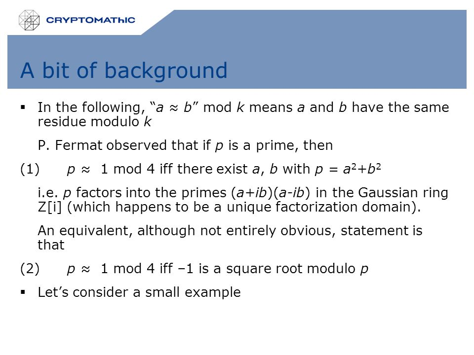 A bit of background  In the following, a ≈ b mod k means a and b have the same residue modulo k P.