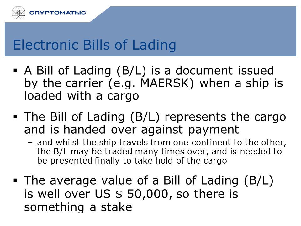 Electronic Bills of Lading  A Bill of Lading (B/L) is a document issued by the carrier (e.g.
