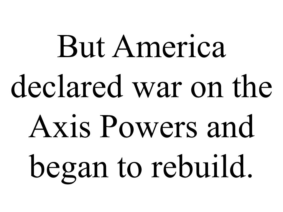 Most of America's Pacific Fleet had been destroyed!