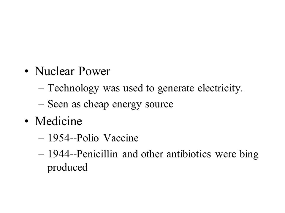 Nuclear Power –Technology was used to generate electricity.