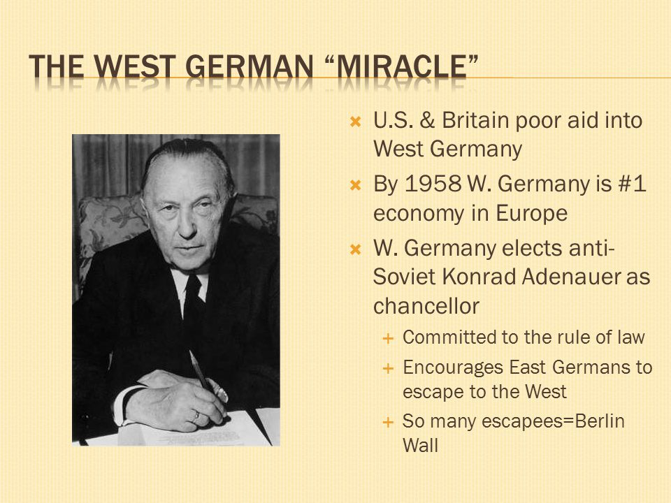  U.S. & Britain poor aid into West Germany  By 1958 W.