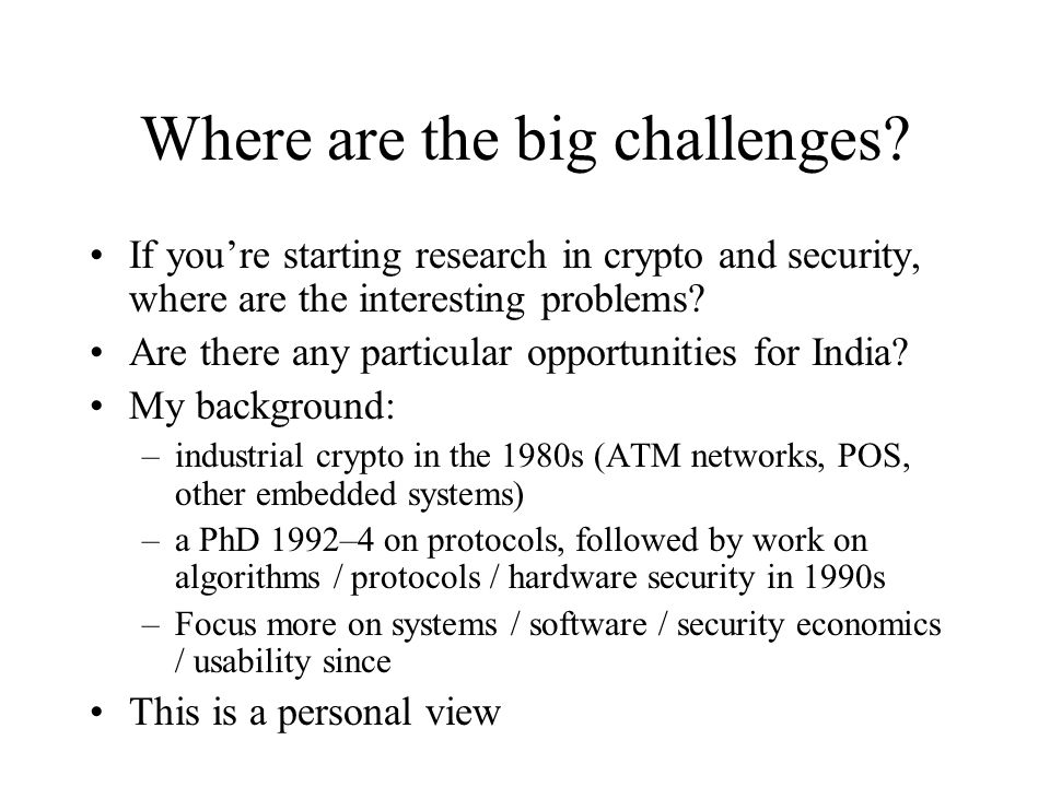 Where are the big challenges.