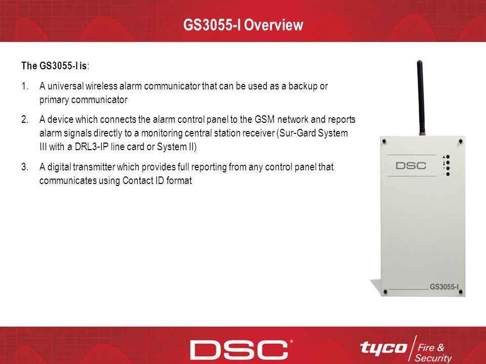 CONFIDENTIAL GS3055-I Overview The GS3055-I is : 1.A universal wireless alarm communicator that can be used as a backup or primary communicator 2.A de