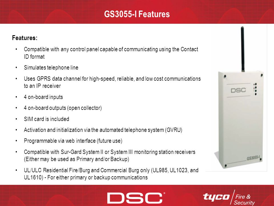 CONFIDENTIAL GS3055-I Features Features: Compatible with any control panel capable of communicating using the Contact ID format Simulates telephone li