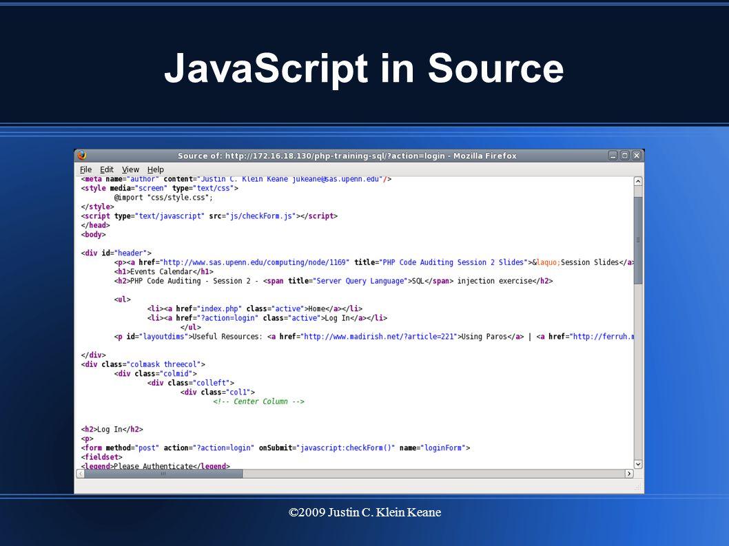 ©2009 Justin C. Klein Keane JavaScript in Source