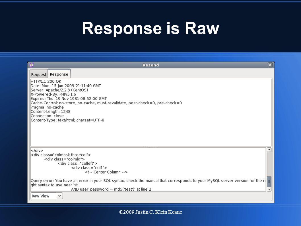 ©2009 Justin C. Klein Keane Response is Raw