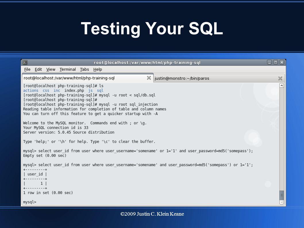 ©2009 Justin C. Klein Keane Testing Your SQL