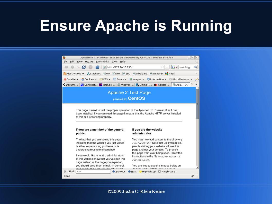 ©2009 Justin C. Klein Keane Ensure Apache is Running