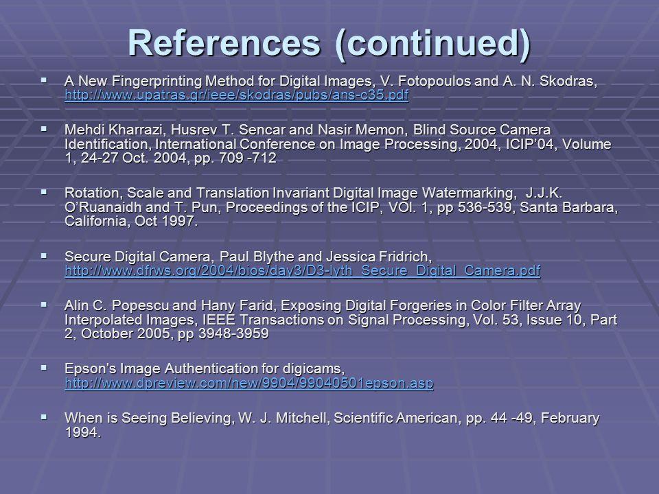References (continued)  A New Fingerprinting Method for Digital Images, V.