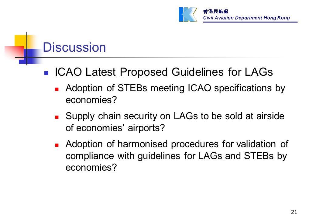 香港民航處 Civil Aviation Department Hong Kong 21 Discussion ICAO Latest Proposed Guidelines for LAGs Adoption of STEBs meeting ICAO specifications by economies.