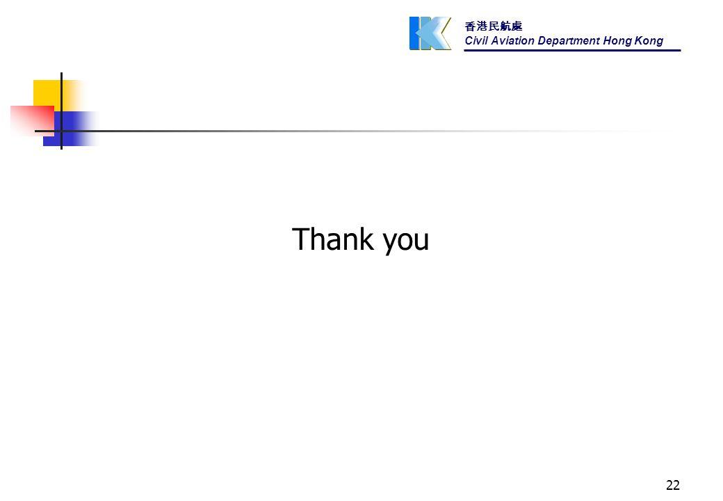 香港民航處 Civil Aviation Department Hong Kong 22 Thank you