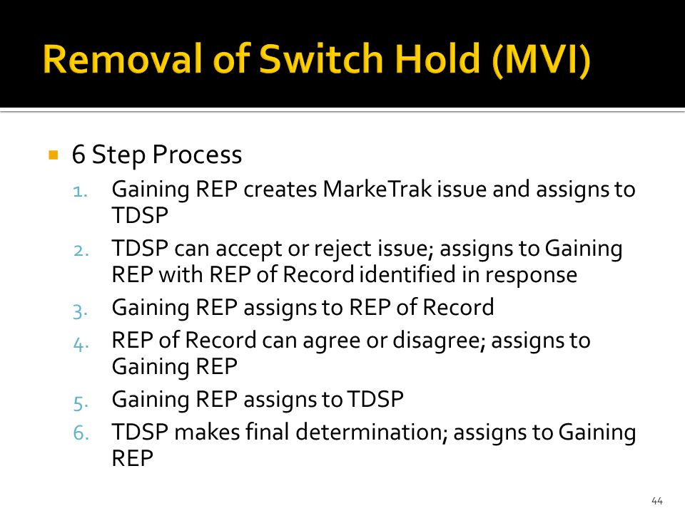  6 Step Process 1. Gaining REP creates MarkeTrak issue and assigns to TDSP 2.