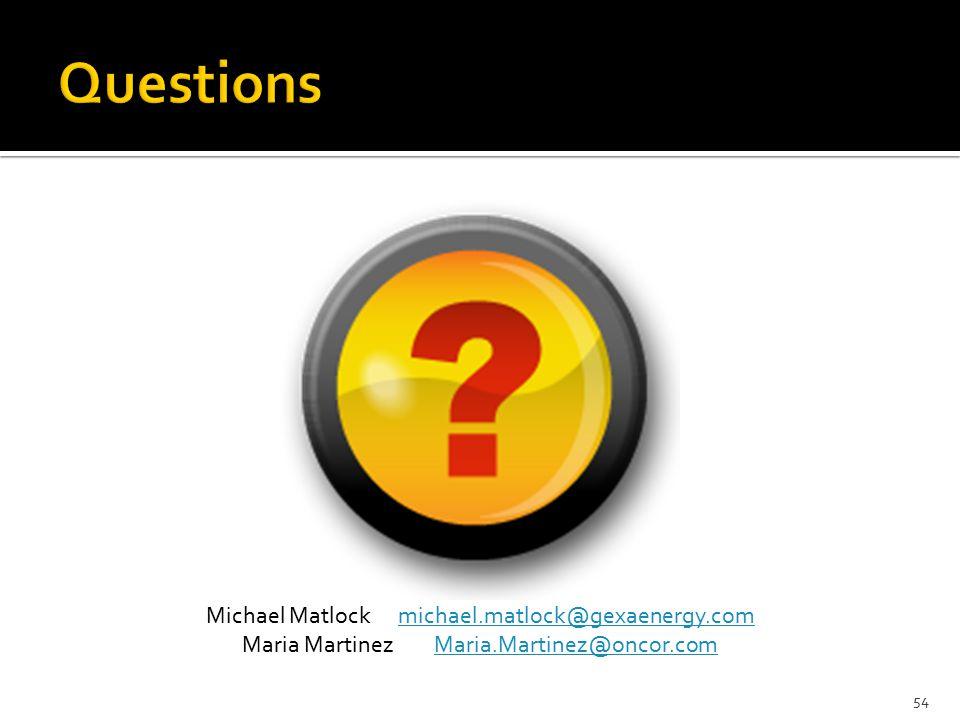 54 Michael Matlockmichael.matlock@gexaenergy.commichael.matlock@gexaenergy.com Maria MartinezMaria.Martinez@oncor.comMaria.Martinez@oncor.com
