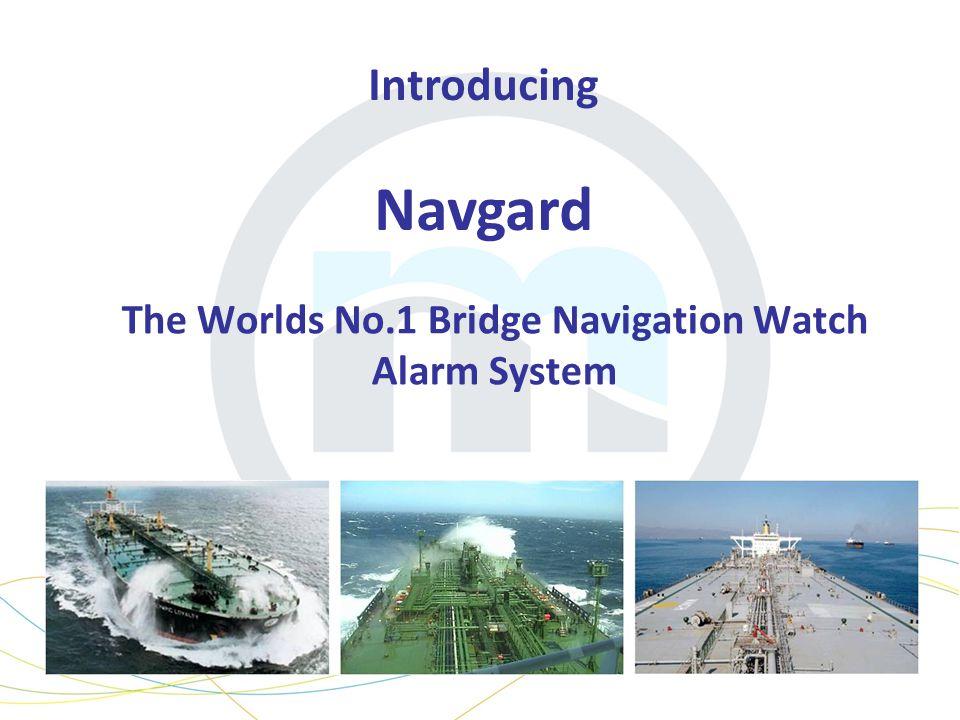 The Worlds No.1 Bridge Navigation Watch Alarm System Introducing Navgard
