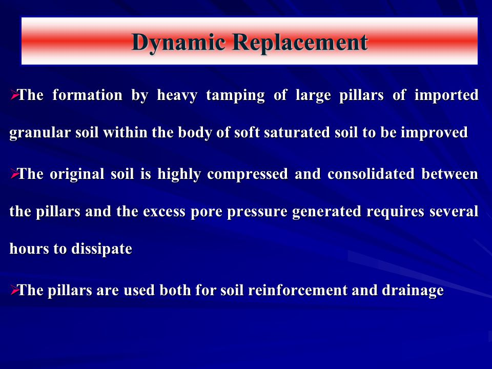  The formation by heavy tamping of large pillars of imported granular soil within the body of soft saturated soil to be improved  The original soil