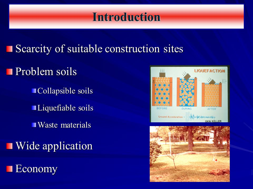 Methods for Soil Improvement Ground Reinforcement Ground Improvement Ground Treatment Stone Columns Soil Nails Deep Soil Nailing Micropiles (Mini- piles) Jet Grouting Ground Anchors Geosynthetics Fiber Reinforcement Lime Columns Vibro-Concrete Column Mechanically Stabilized Earth Biotechnical Deep Dynamic Compaction Drainage/Surcharge Electro-osmosis Compaction grouting Blasting Surface Compaction Soil Cement Lime Admixtures Flyash Dewatering Heating/Freezing Vitrification Compaction