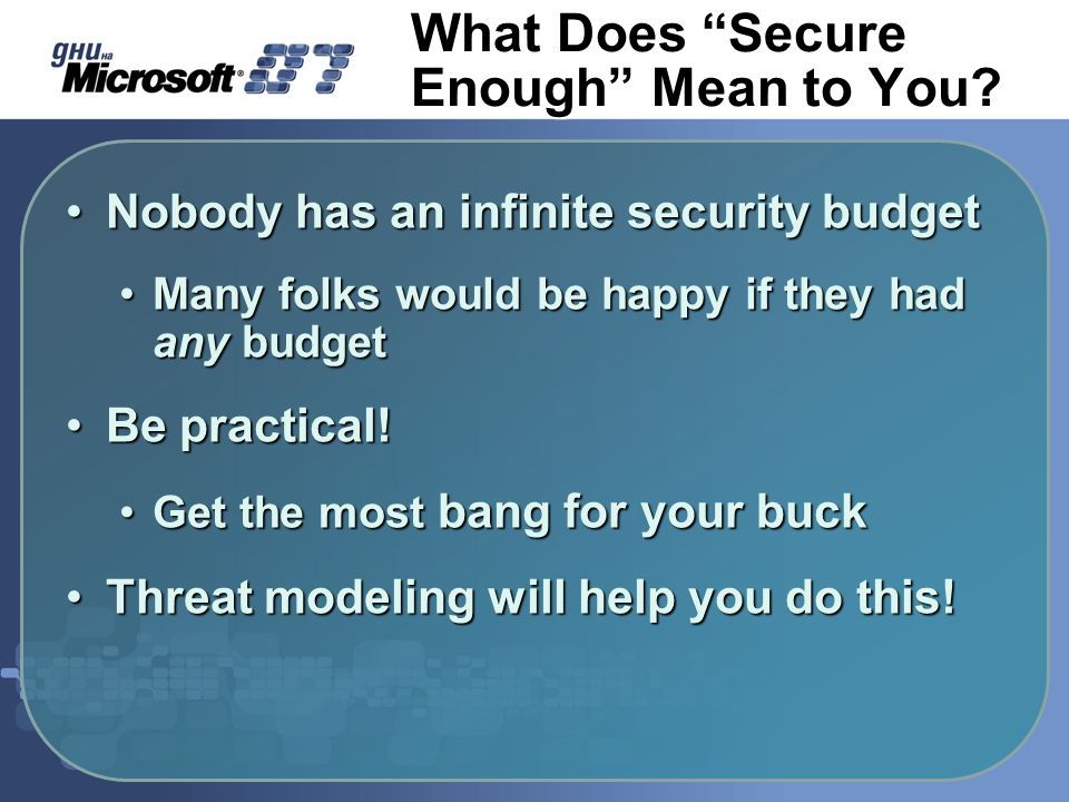 What Does Secure Enough Mean to You.