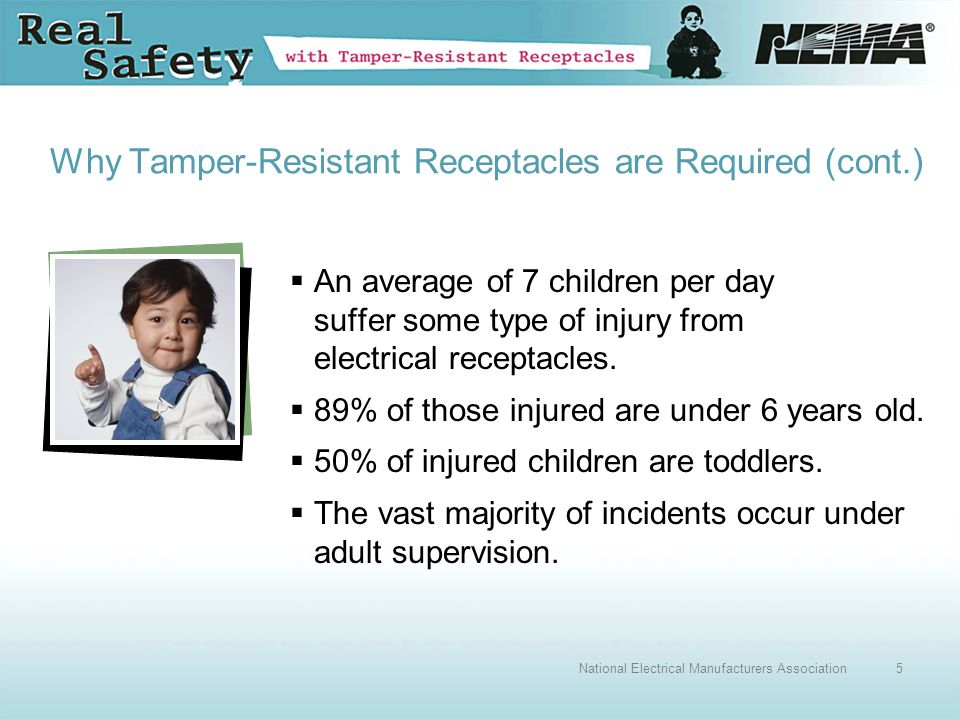 16National Electrical Manufacturers Association Revisions to NEC ® 2011, Section 406.12 Tamper-Resistant Receptacles in Dwelling Units*  Tamper-Resistant requirements are limited to non-locking receptacles.