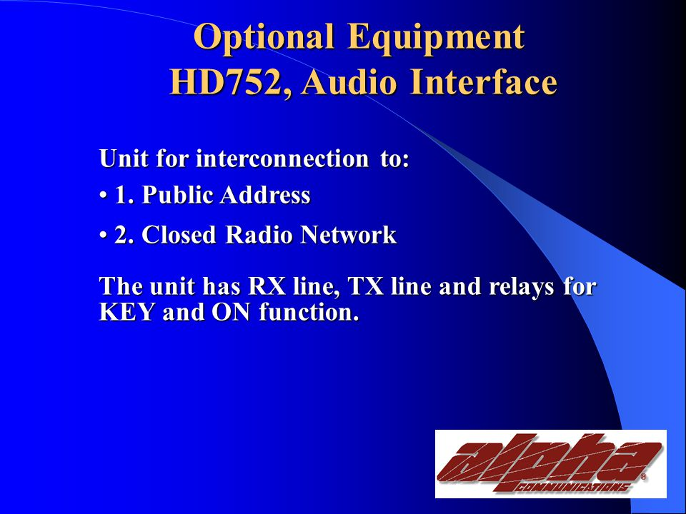 Optional Equipment HD751, Auto-dialer w/alarm signal HD751, Auto-dialer w/alarm signal Unit with 4 (5) alarm inputs: 1.