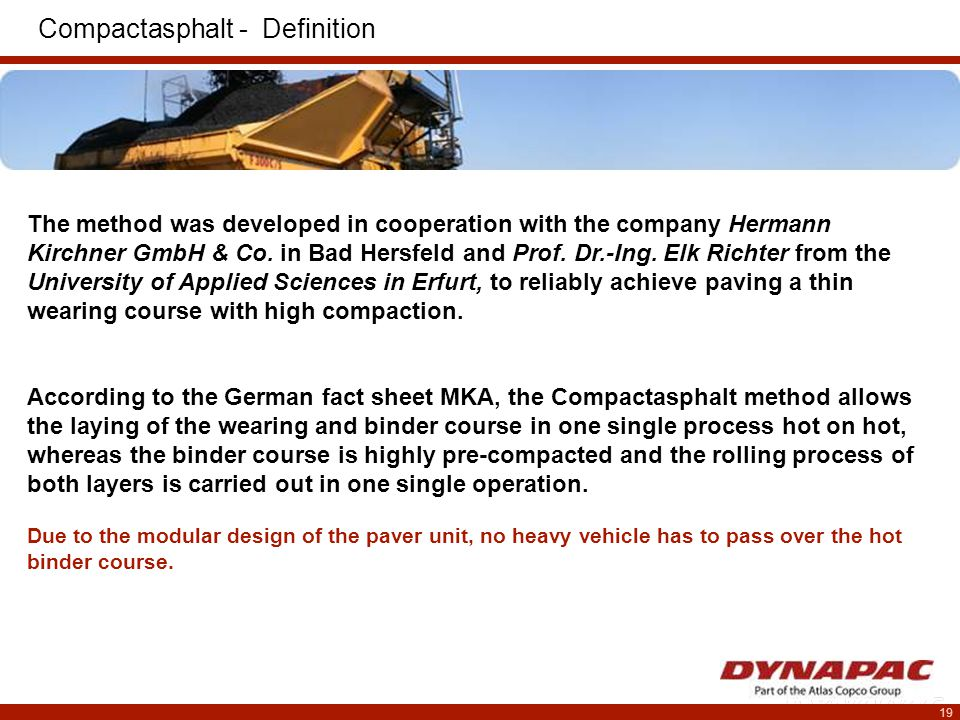 19 Compactasphalt - Definition The method was developed in cooperation with the company Hermann Kirchner GmbH & Co.