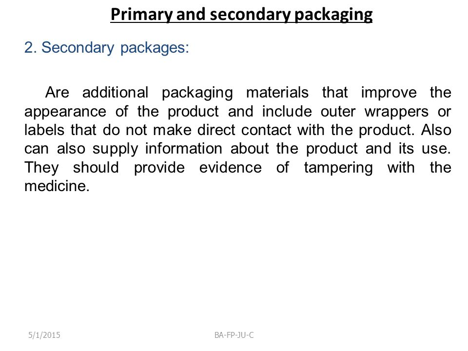 Primary and secondary packaging 2.
