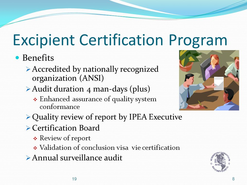 IPEA Excipient Certification Process 9 Certified Application Planning Audit Report Review Certification Review Board 19