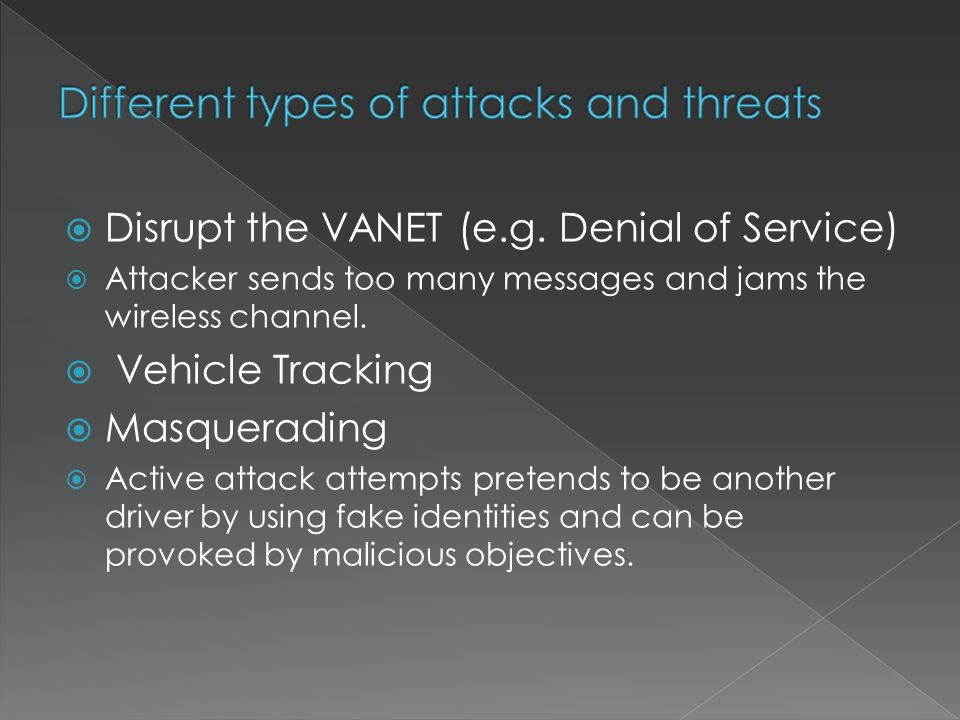 Disrupt the VANET (e.g.