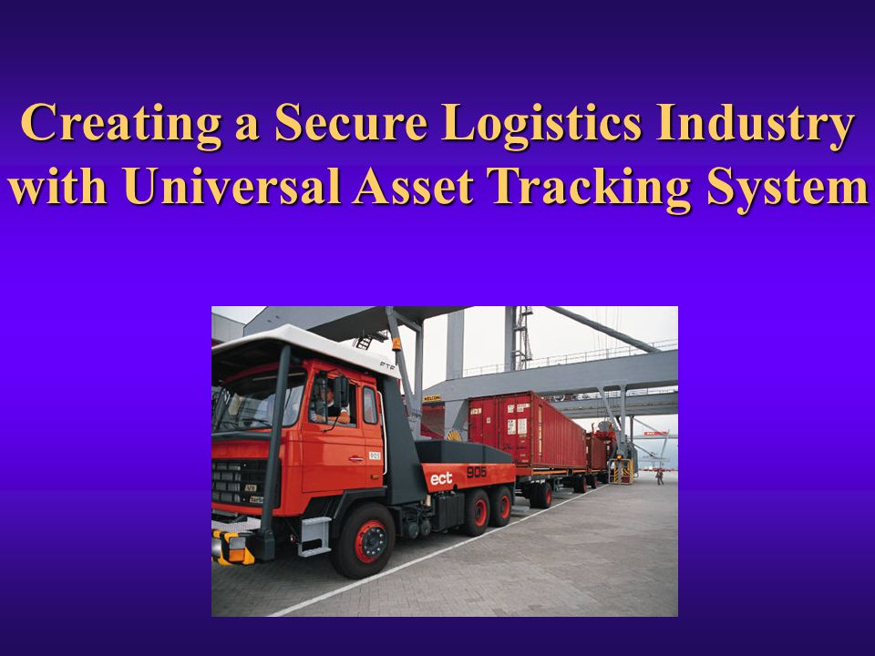 Creating a Secure Logistics Industry with Universal Asset Tracking System