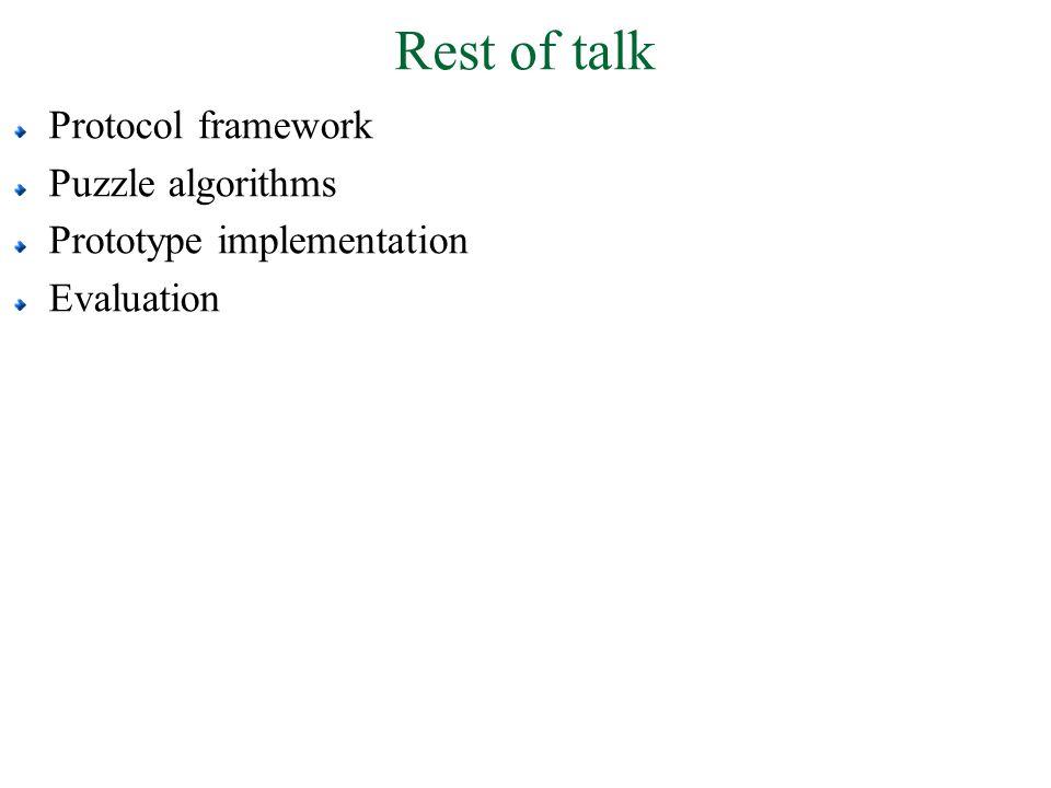 Rest of talk Protocol framework Puzzle algorithms Prototype implementation Evaluation