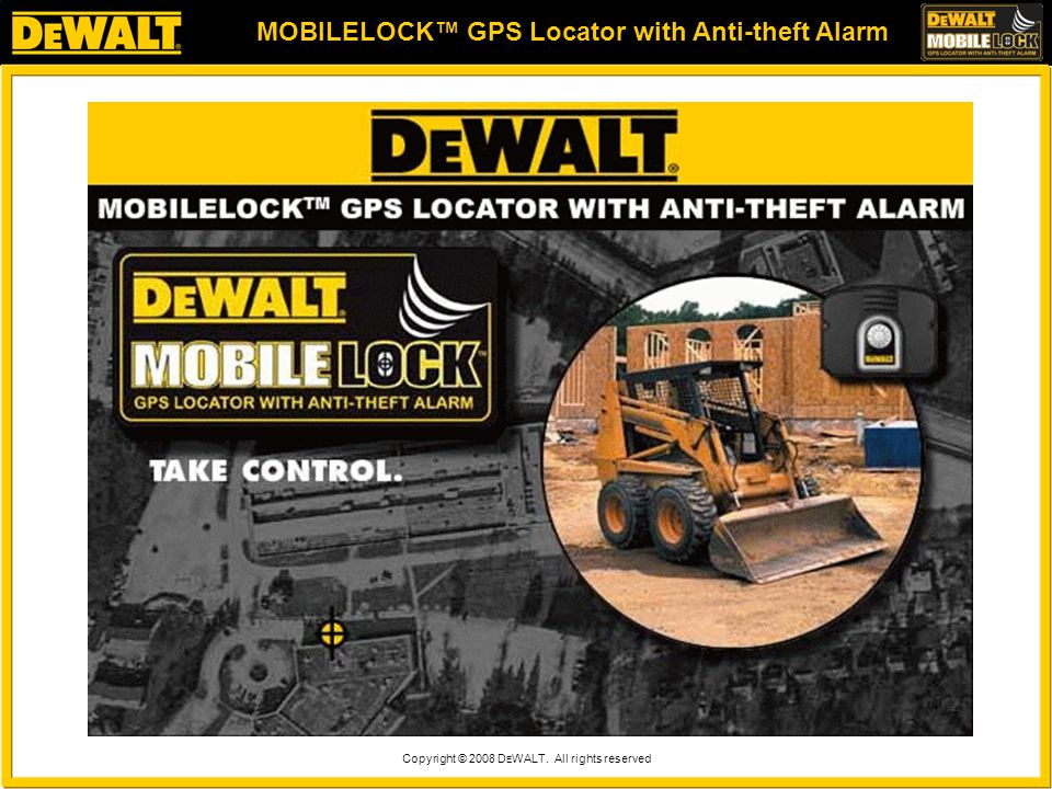 MOBILELOCK™ GPS Locator with Anti-theft Alarm Copyright © 2008 D E WALT. All rights reserved