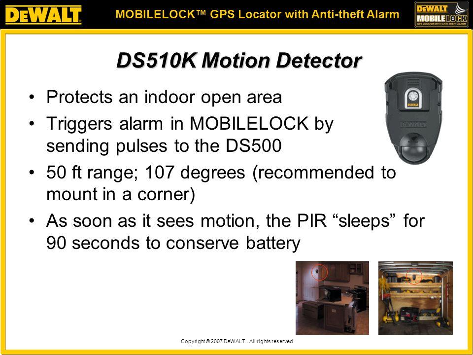 MOBILELOCK™ GPS Locator with Anti-theft Alarm Copyright © 2007 D E WALT.