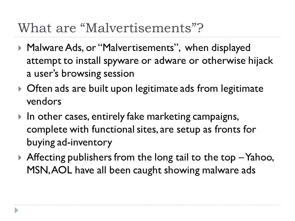 """What are """"Malvertisements""""?  Malware Ads, or """"Malvertisements"""", when displayed attempt to install spyware or adware or otherwise hijack a user's brow"""