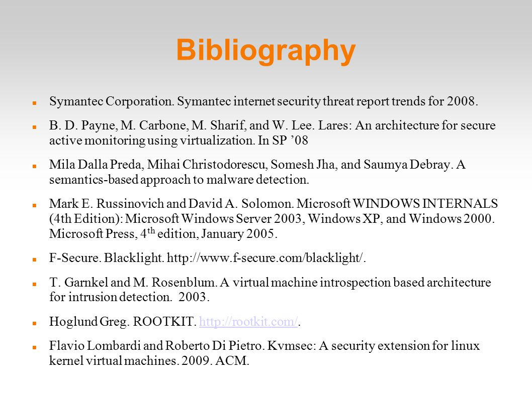 Bibliography Symantec Corporation. Symantec internet security threat report trends for 2008.