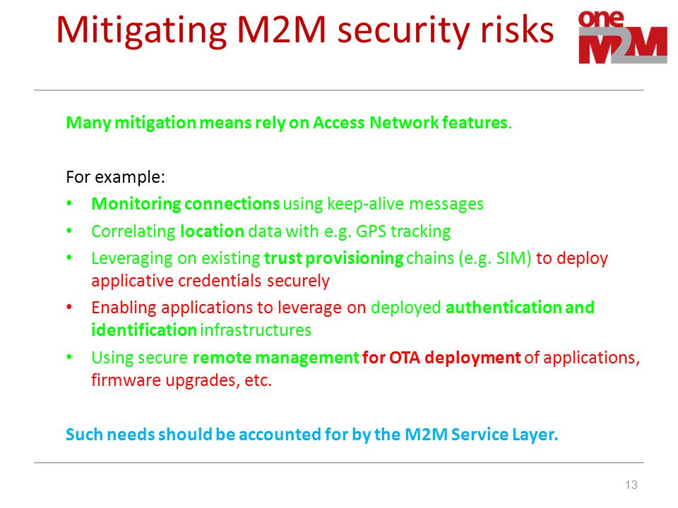 Mitigating M2M security risks Many mitigation means rely on Access Network features.